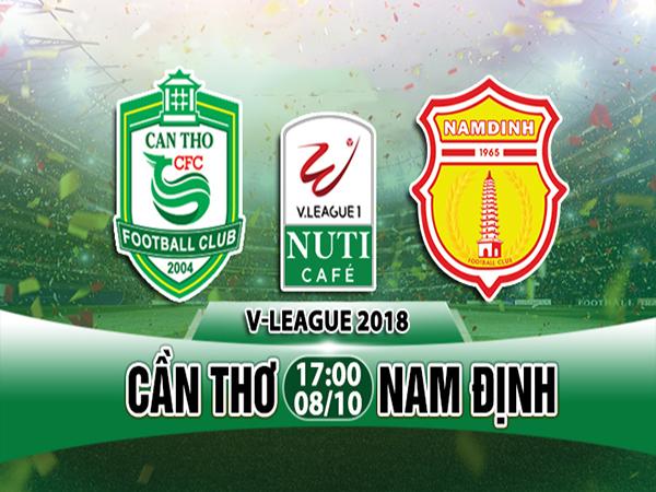 Nhận định Cần Thơ vs Nam Định, 17h00 ngày 08/10: Giải VĐQG Việt Nam