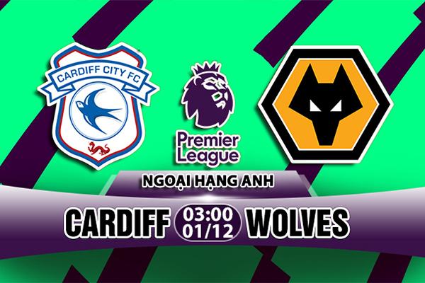 Nhận định Cardiff vs Wolves, 03h00 ngày 01/12: Vòng 14 Ngoại hạng Anh