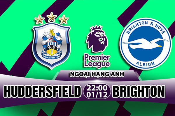 Nhận định Huddersfield vs Brighton, 22h00 ngày 1/12: Vòng 14 Ngoại hạng Anh