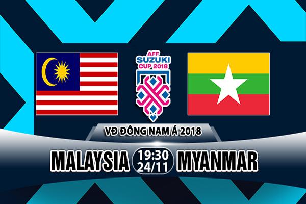 Nhận định Malaysia vs Myanmar, 19h30 ngày 24/11: Bảng A, AFF Cup