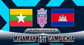 Nhận định Myanmar vs Campuchia, 18h30 ngày 12/11: AFF Cup 2018 – A