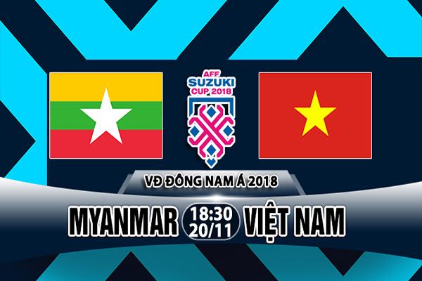Nhận định Myanmar vs Việt Nam, 18h30 ngày 20/11: Bảng A, AFF Cup