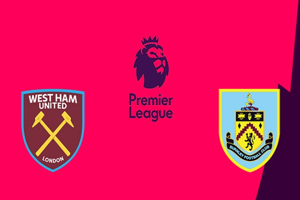 Nhận định West Ham vs Burnley
