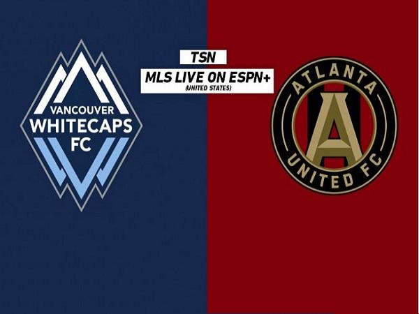 Dự đoán Vancouver vs Atlanta United, 9h00 ngày 16/05