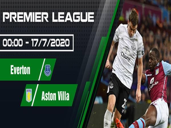 Nhận định Everton vs Aston Villa lúc 00h00 ngày 17/07