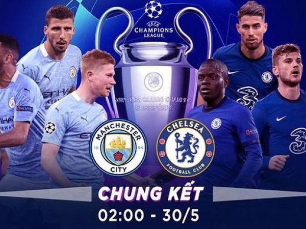 Nhận định trận Man City vs Chelsea (02h00 30/5 – Cúp C1)
