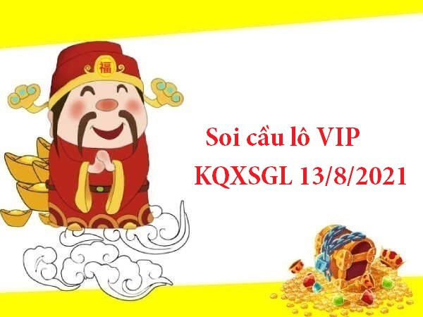 Soi cầu lô VIP KQXSGL 13/8/2021 thứ 6