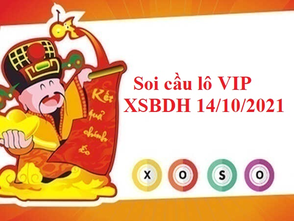 Soi cầu lô VIP XSBDH 14/10/2021 hôm nay