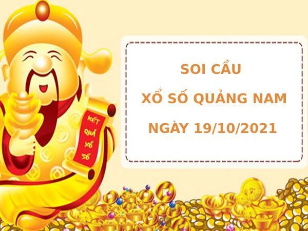 Soi cầu xổ số Quảng Nam 19/10/2021 thống kê XSQNM chính xác